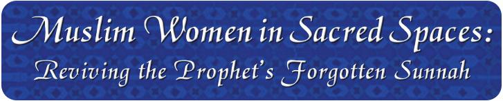 Muslim Women in Sacred Spaces Banner