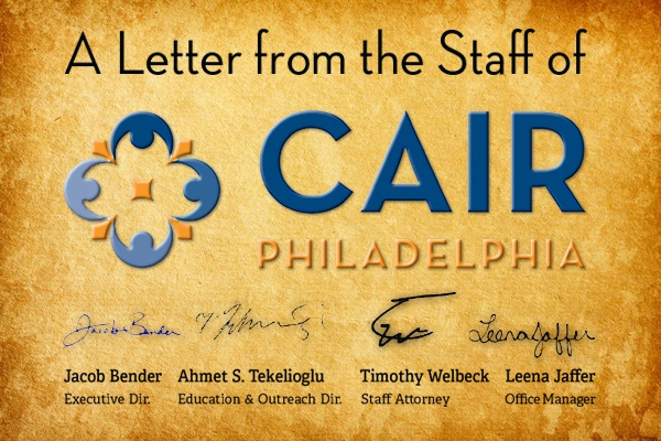 A Letter from the CAIR-Philadelphia Staff