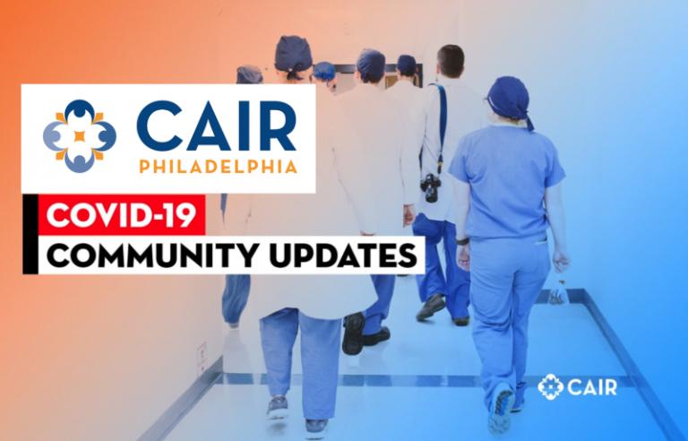 CAIR-Philadelphia COVID-19 Community Updates