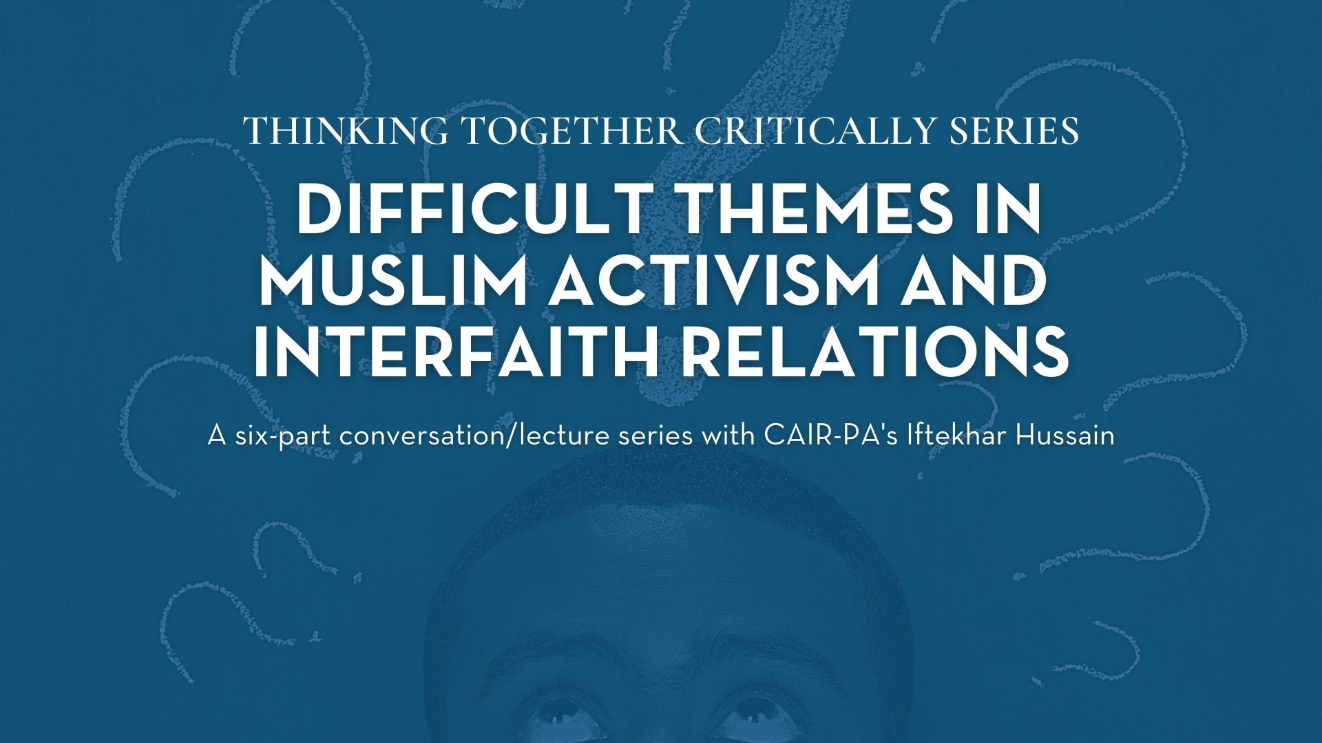 Difficult Themes in Muslim Activism and Interfaith Relations